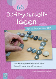 66 Do-it-yourself-Ideen für die Seniorenarbeit