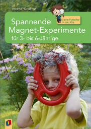 Spannende Magnet-Experimente für 3- bis 6-Jährige