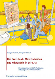 Das Praxisbuch: Mitentscheiden und Mithandeln in der Kita