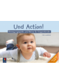 Und Action!