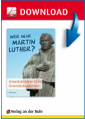 Wer war Martin Luther?
