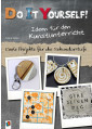 Do it yourself! Ideen für den Kunstunterricht